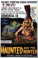 DEMENTIA 13 THE HAUNTED AND THE HUNTED movie poster