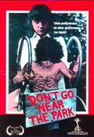 DONT GO NEAR THE PARK movie poster