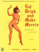 EAT DRINK AND MAKE MERRIE